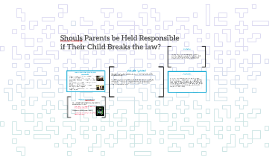 Should Parents be Held Responsible