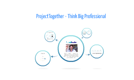 ProjectTogether - Think Big Pro