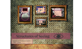 Structures of Seeing