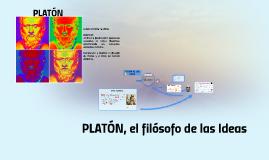 Copy of PLATÓN, el filósofo de las Ideas
