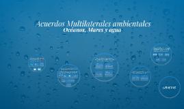 Acuerdos Multilaterales ambientales