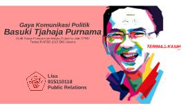 Gaya Komunikasi Politik Basuki Tjahaja Purnama