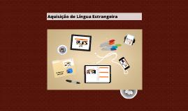 Aquisição de Língua Estrangeira