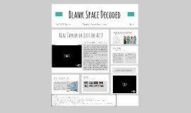 Blank Space Decoded