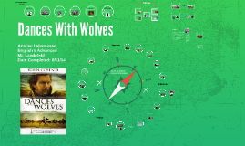 dances with wolves by analise lajeunesse on prezi