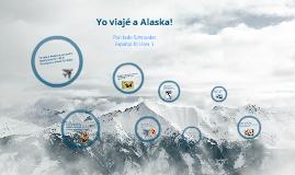 ¡Yo viajé a Alaska!