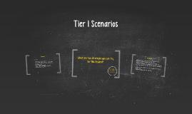 Tier 1 Scenarios