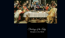 Theology of the Laity: Disciples in the World - 6 Liturgy