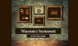 Wisconsin's Involvement