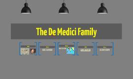 The De Medici Family