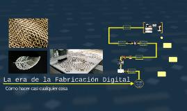 La era de la Fabricacion Digital