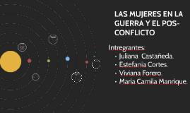 LAS MUJERES EN LA GUERRA Y EL POS-CONFLICTO