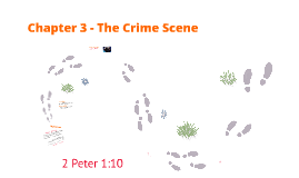 Chapter 3 - The Crime Scene (Lecture)
