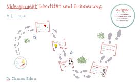 Videoprojekt Identität und Erinnerung