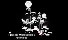 Tipos de Microscopios Fotónicos