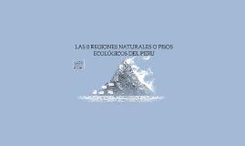 LAS8 REGIONES NATURALES O PISOS ECOLÓGICOS DEL PERU