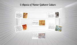 6 Aspects of Hunter-Gatherer Culture