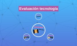 Evaluación tecnología