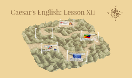 Caesar's English I: Lesson XII