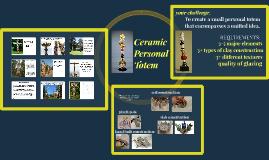 Ceramic Personal Totem