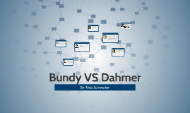 Bundy VS Dahmer