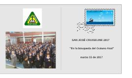"""SAN JOSÉ CRUISELINE 2017: """"En la búsqueda del Océano Azul"""""""
