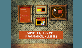 ALPHABET, PERSONAL INFORMATION, NUMBERS
