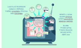 CADENA DE TELEVISIÓN CARACOL (PRIV) Y SEÑAL COLOMBIA (PÚB)