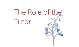 The Role of the Tutor