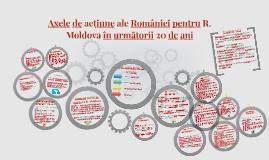 Axele de acțiune ale României pentru R. Moldova (Agenda 2015-2035)
