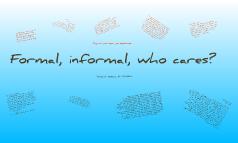 Formal or Informal?