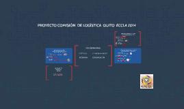 PROYECTO COMISIÓN  DE LOGÍSTICA  QUITO  ECCLA 2014