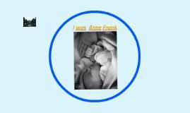 I´m Anne Frank.