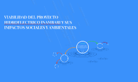 VIABILIDAD DEL PROYECTO HIDROELECTRICO INAMBARI Y SUS IMPACT