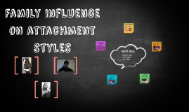 Family Influence on attachement styles