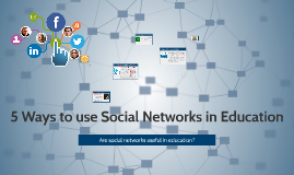5 Ways to use Social Networks in Education