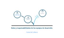 Roles y responsabilidades de los equipos de desarrollo.