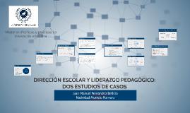 DIRECCIÓN ESCOLAR Y LIDERAZGO PEDAGÓGICO: DOS ESTUDIOS DE CA