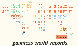 World guinness records by Zhuoran Ye