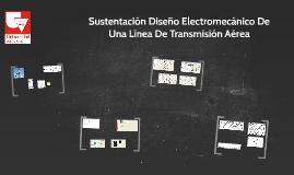 Sustentación Diseño Electromecánico De Una Línea De Transmis