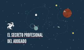 EL SECRETO PROFESIONAL DEL ABOGADO