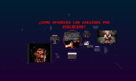 Copy of ¿COMO APARECEN LOS ASESINOS POR EVOLUCION?