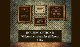 HOUSING OPTIONS: