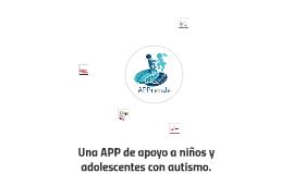 Una APP de apoyo a niños y adolescentes con autismo.