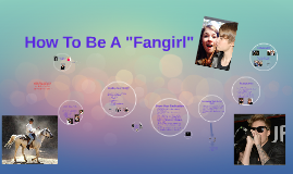 How To Be A Fangirl
