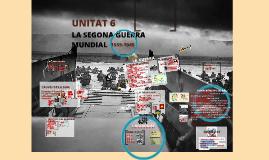 Copy of Unitat 6. La Segona Guerra Mundial i la Guerra Freda