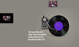 """Naxi Ancient Music Rocks London"" Validation Presentation an"
