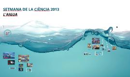 SETMANA DE LA CIÈNCIA 2013