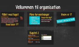 Velkommen til organisation