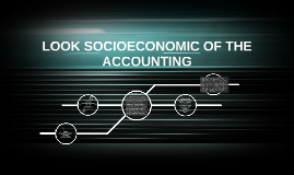 LOOK SOCIOECONOMIC OF THE ACCOUNTING